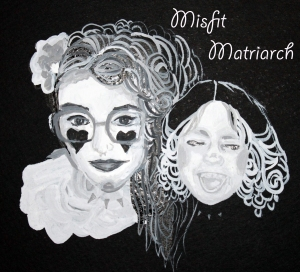 Misfit Matriarch